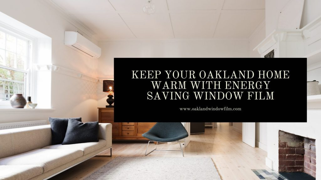oakland home energy saving window film